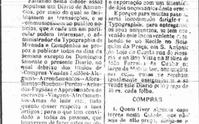 <strong>Número um</strong><br><br> Em 7 de novembro de 1825, o Diario de Pernambuco ia às ruas pela primeira vez.   Foram criados postos para receber anúncios no Botequim da Praça (Santo Antônio), na   Loja da Gazeta (Rua do Rosário) e na Botica de João Ferreira da Cunha, no Largo da Matriz (Boa Vista).