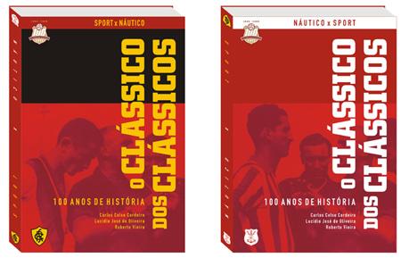 """Capa dupla do livro """"Clássico dos Clássicos - 100 anos de história"""""""