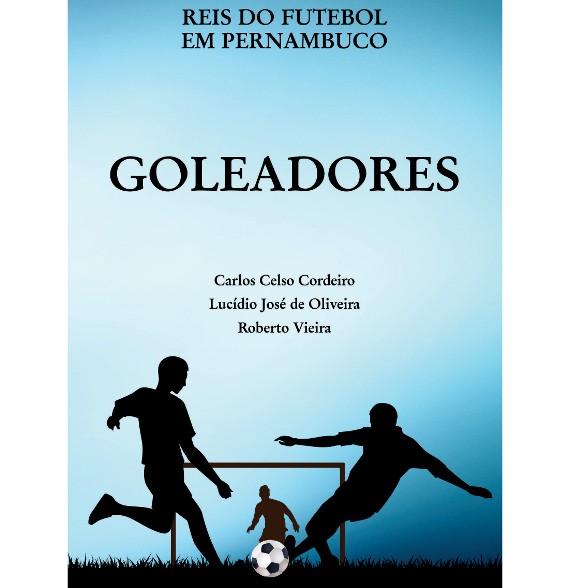 """Livro """"Goleadores"""", da série Reis do Futebol em Pernambuco. Crédito: divulgação"""