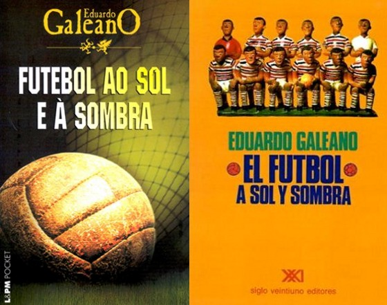 """Livro """"Futebol ao Sol e à Sombra"""", do uruguaio Eduardo Galeano, nas versões em português e espanhol"""