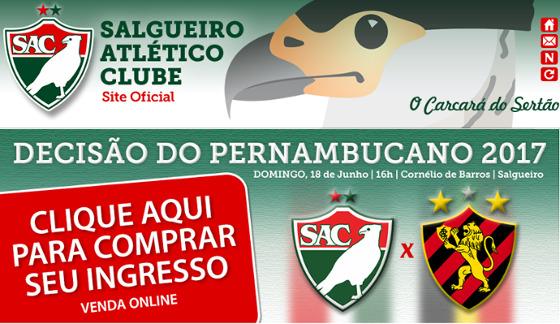 Venda online de ingressos para a final do Pernambucano 2017. Crédito: Salgueiro/site oficial (www.salgueiroac.com)